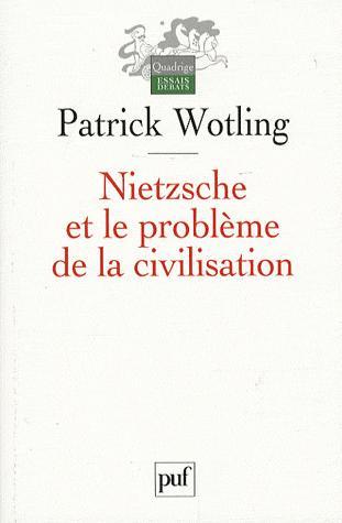 Wotling_nietzsche_et_le_probleme_de_la_civilisation.jpg