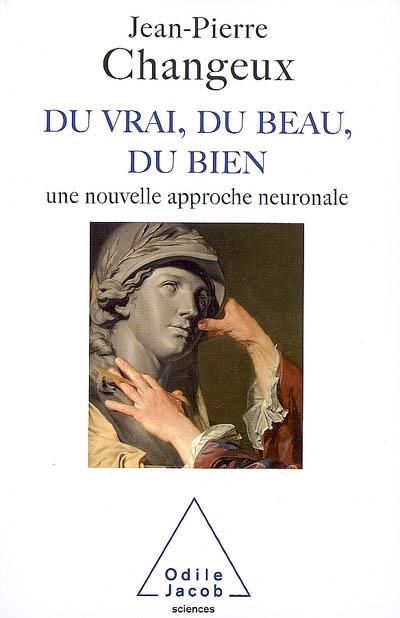 Changeux_du_vrai_du_bien_du_beau.jpg
