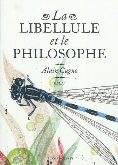 cugno_la_libellule_et_le_philosophe.jpg