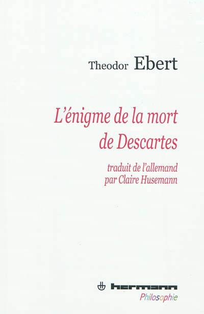 ebert_enigme_mort_descartes.jpg