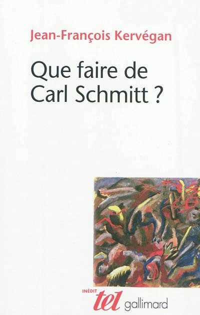kervegan_que_faire_de_carl_schmitt.jpg