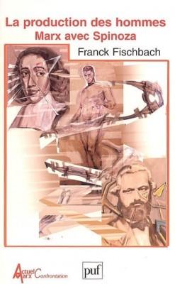 fischbach_la-production-des-hommes---marx-avec-spinoza-14789-250-400.jpg