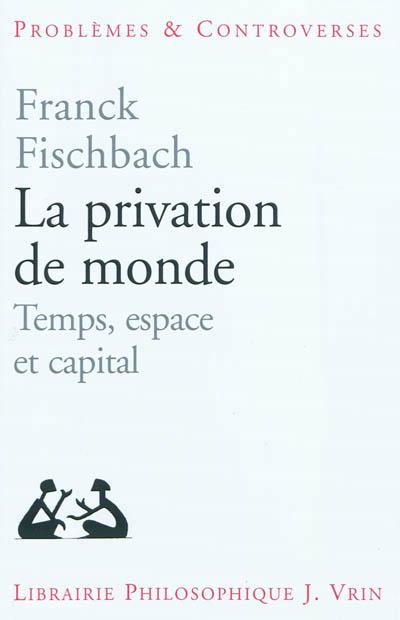 fischbach_la_privation_de_monde.jpg