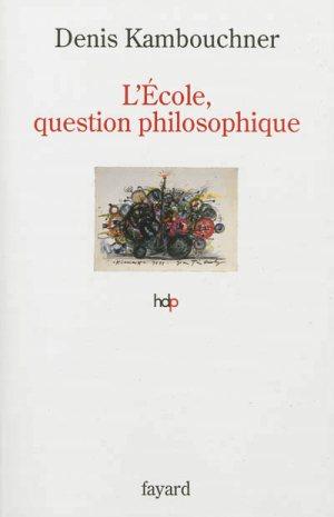 kambouchner_ecole_question_philosophique.jpg