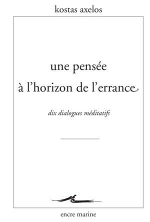 axelos_une_pensee_a_l_horizon_de_l_errance.jpg
