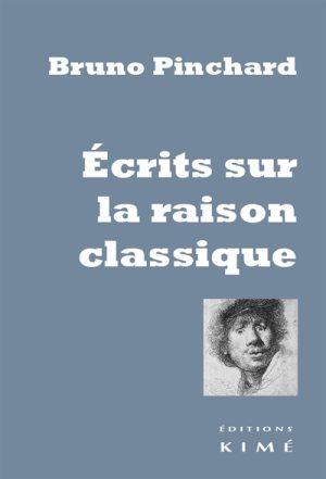 pinchard_ecrits_sur_la_raison_classique.jpg