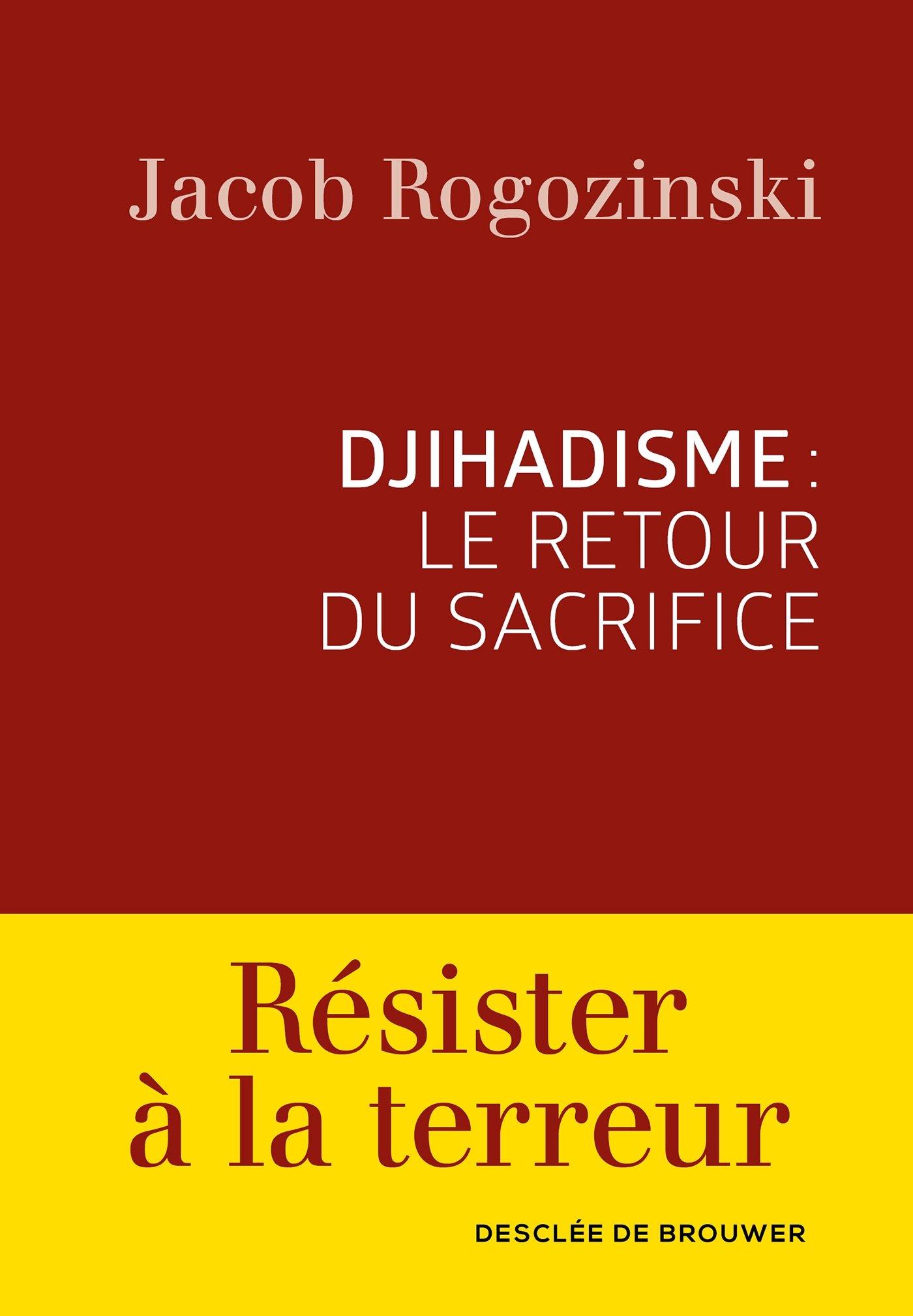 rogozinski_djihadisme_retour_du_sacrifice.jpg