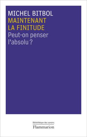 bitbol_maintenant_la_finitude.jpg