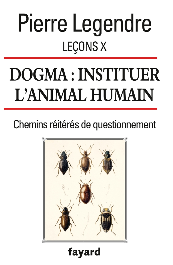 pierre_legendre_dogma_instituer_l_animal_humain.jpg